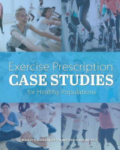Exercise Prescription Case Studies for Healthy Populations av Matthew D. McCabe og Bradley R. A. Wilson (Heftet)