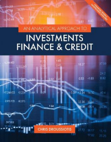An Analytical Approach to Investments, Finance, and Credit av Chris Droussiotis (Heftet)