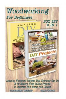Woodworking for Beginners Box Set 2 in 1 av Catherine Bright og Chad Woods (Heftet)