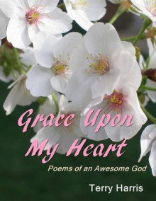 Grace Upon My Heart av Terry Harris (Heftet)