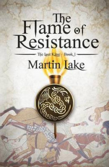 The Flame of Resistance av Martin Lake (Heftet)