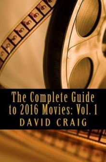 The Complete Guide to 2016 Movies av David Craig (Heftet)