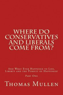 Where Do Conservatives and Liberals Come From? av MR Thomas Mullen og Thomas Mullen (Heftet)