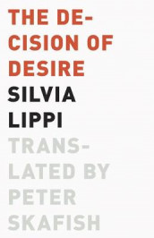 The Decision of Desire av Silvia Lippi (Heftet)