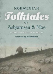 The Complete and Original Norwegian Folktales of Asbjornsen and Moe av Peter Christen Asbjornsen og Jorgen Moe (Innbundet)