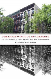 Urbanism without Guarantees av Christian M. Anderson (Heftet)