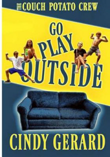 Go Play Outside av Cindy Gerard (Heftet)