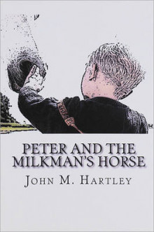 Peter and the Milkman's Horse av John Hartley (Heftet)