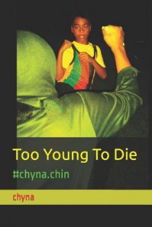Too Young to Die av Chyna (Heftet)
