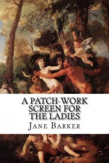 A Patch-Work Screen for the Ladies av Jane Barker (Heftet)