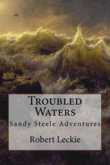 Troubled Waters av Robert Leckie (Heftet)