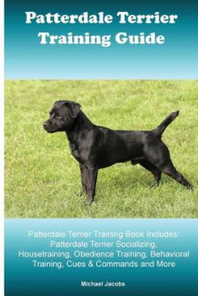 Patterdale Terrier Training Guide. Patterdale Terrier Training Book Includes av Michael Jacobs (Heftet)