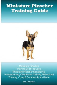 Miniature Pinscher Training Guide. Miniature Pinscher Training Book Includes av Tom Campbell (Heftet)