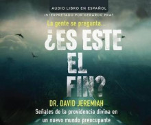 Es Este El Fin? (Is This the End?) av Dr David Jeremiah (Lydbok-CD)