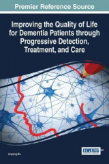 Omslag - Improving the Quality of Life for Dementia Patients Through Progressive Detection, Treatment, and Care