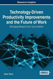 Technology-Driven Productivity Improvements and the Future of Work av Goran Roos (Innbundet)