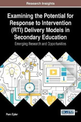 Omslag - Examining the Potential for Response to Intervention (RTI) Delivery Models in Secondary Education: Emerging Research and Opportunities