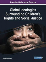 Omslag - Global Ideologies Surrounding Children's Rights and Social Justice