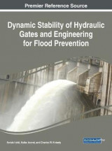 Omslag - Dynamic Stability of Hydraulic Gates and Engineering for Flood Prevention