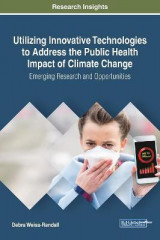 Omslag - Utilizing Innovative Technologies to Address the Public Health Impact of Climate Change: Emerging Research and Opportunities