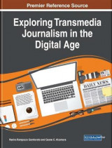 Omslag - Exploring Transmedia Journalism in the Digital Age