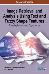 Omslag - Image Retrieval and Analysis Using Text and Fuzzy Shape Features: Emerging Research and Opportunities