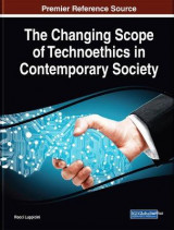 Omslag - The Changing Scope of Technoethics in Contemporary Society