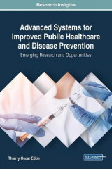 Omslag - Advanced Systems for Improved Public Healthcare and Disease Prevention: Emerging Research and Opportunities