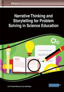 Narrative Thinking and Storytelling for Problem Solving in Science Education av John Thomas Riley og Luisa dall'Acqua (Innbundet)