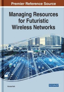 Managing Resources for Futuristic Wireless Networks (Innbundet)