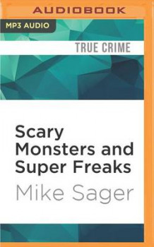 Scary Monsters and Super Freaks av Mike Sager (Lydbok-CD)