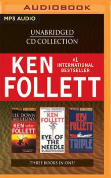 Ken Follett - Collection: Lie Down with Lions & Eye of the Needle & Triple av Ken Follett (Lydbok-CD)