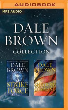 Dale Brown - Collection: Strike Force & Shadow Command av Dale Brown (Lydbok-CD)