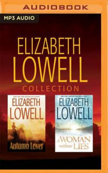 Elizabeth Lowell - Collection: A Woman Without Lies & Autumn Lover av Elizabeth Lowell (Lydbok-CD)