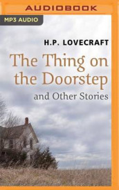 The Thing on the Doorstep and Other Stories av H P Lovecraft (Lydbok-CD)