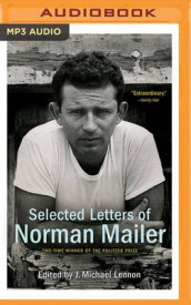 Selected Letters of Norman Mailer av Norman Mailer (Lydbok-CD)