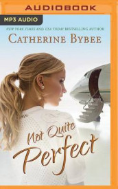 Not Quite Perfect av Catherine Bybee (Lydbok-CD)