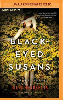 Black-Eyed Susans av Julia Heaberlin (Lydbok-CD)