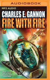 Fire with Fire av Charles E Gannon (Lydbok-CD)