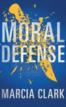 Moral Defense av Marcia Clark (Lydbok-CD)