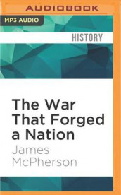 The War That Forged a Nation av Professor James McPherson (Lydbok-CD)