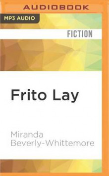 Frito Lay av Miranda Beverly-Whittemore (Lydbok-CD)