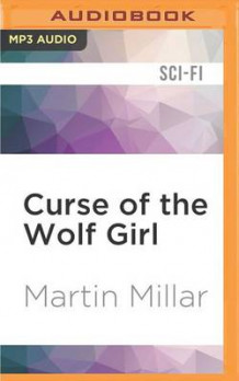 Curse of the Wolf Girl av Martin Millar (Lydbok-CD)