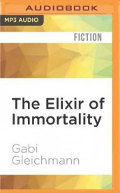 The Elixir of Immortality av Gabi Gleichmann (Lydbok-CD)