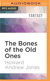 The Bones of the Old Ones av Howard Andrew Jones (Lydbok-CD)