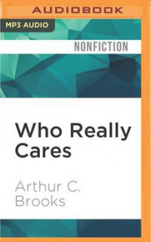 Who Really Cares av Arthur C Brooks (Lydbok-CD)