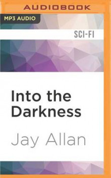 Into the Darkness av Jay Allan (Lydbok-CD)