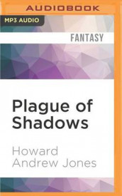 Plague of Shadows av Howard Andrew Jones (Lydbok-CD)