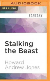 Stalking the Beast av Howard Andrew Jones (Lydbok-CD)