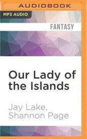 Our Lady of the Islands av Jay Lake og Shannon Page (Lydbok-CD)